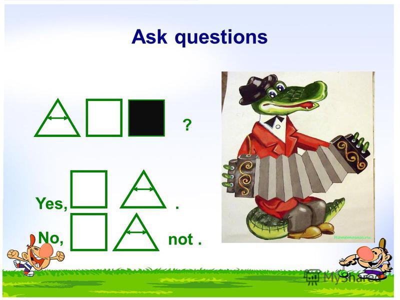 Ask questions ? Yes,. No, not.