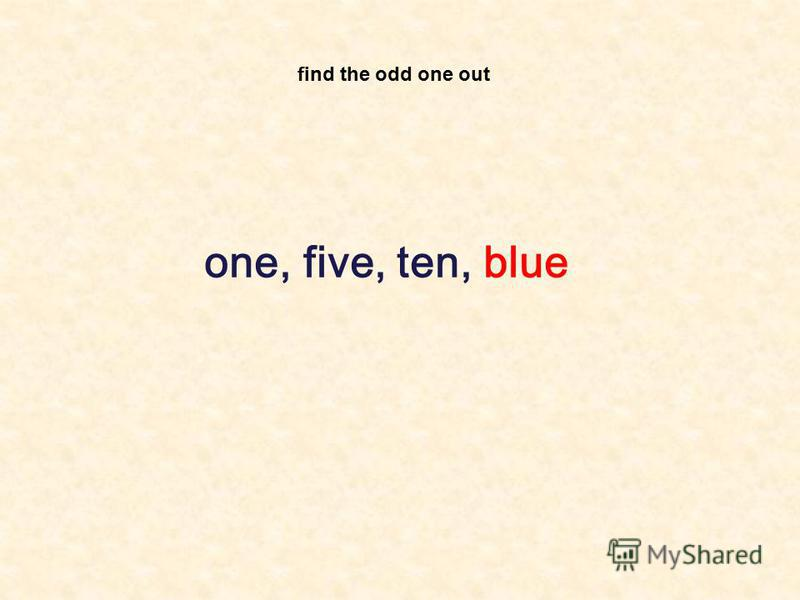find the odd one out one, five, ten, blue