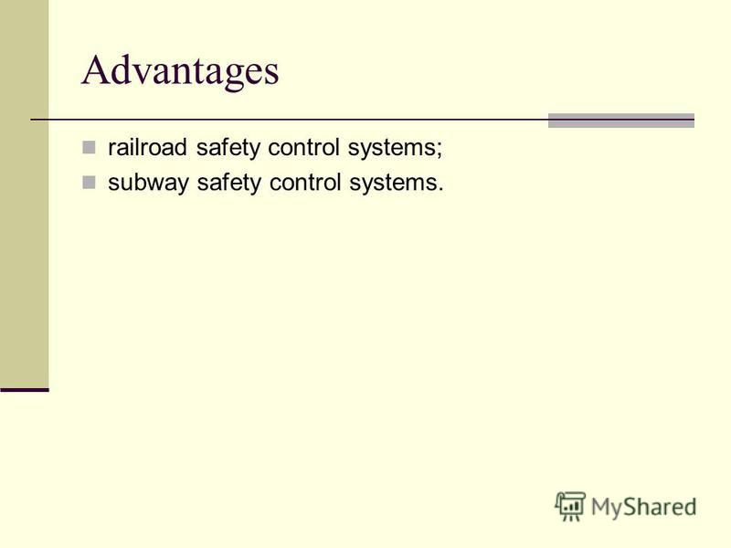Advantages railroad safety control systems; subway safety control systems.