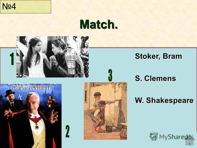 Match. 4 Stoker, Bram S. Clemens W. Shakespeare