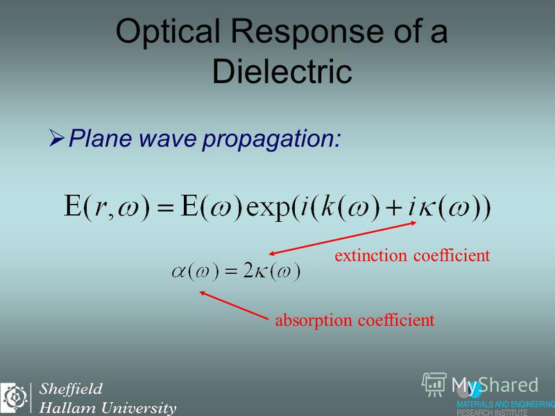 Plane wave propagation: wavenumber refractive index Optical Response of a Dielectric