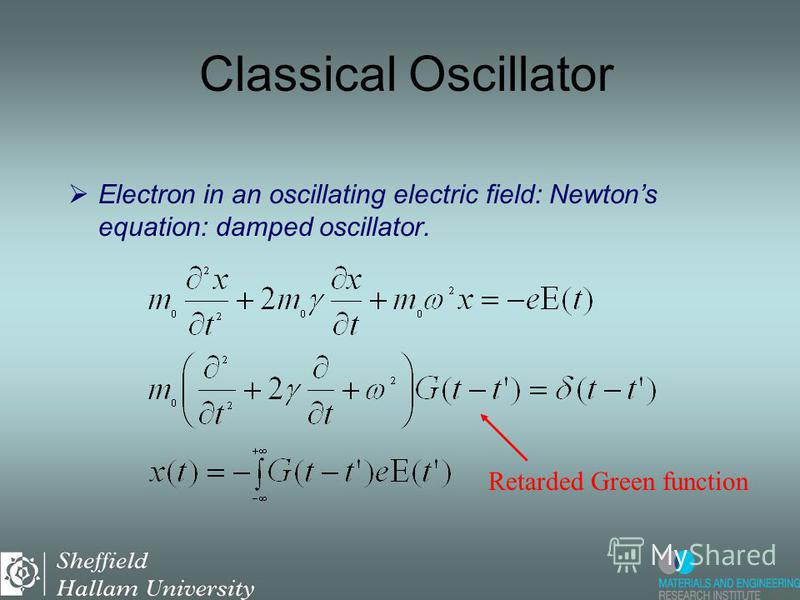 Electron in an oscillating electric field: Newtons equation: damped oscillator. Classical Oscillator