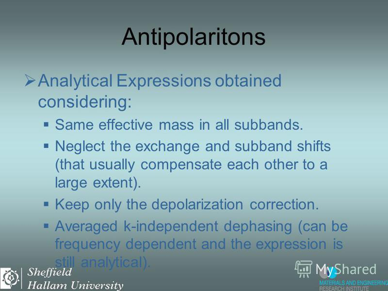 Antipolaritons Analytical Expressions obtained considering: Same effective mass in all subbands. Neglect the exchange and subband shifts (that usually compensate each other to a large extent). Keep only the depolarization correction. Averaged k-indep