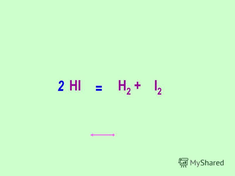 HI H 2 + I 2 2 =