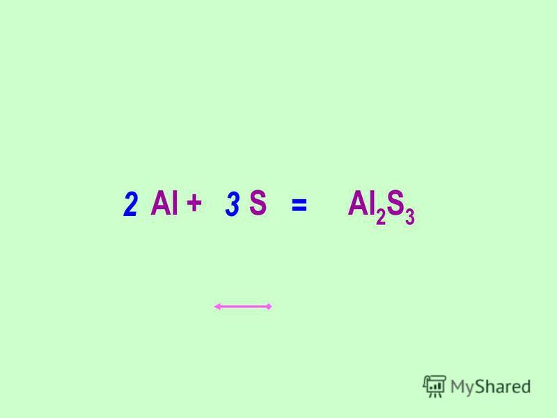 Al + S Al 2 S 3 23 =