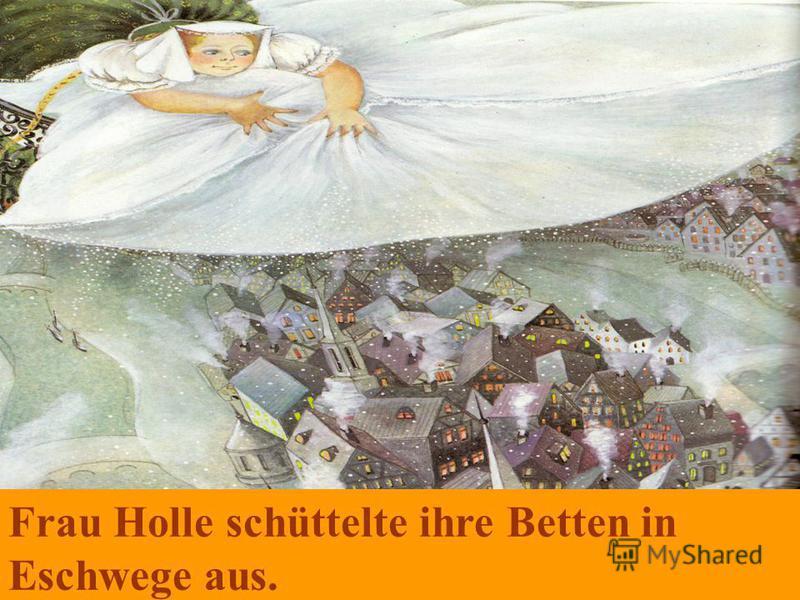 Frau Holle schüttelte ihre Betten in Eschwege aus.