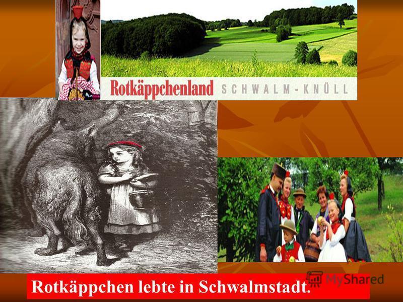 Rotkäppchen lebte in Schwalmstadt.