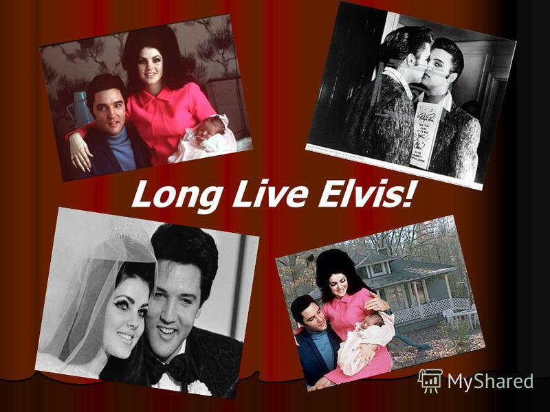 Long Live Elvis!