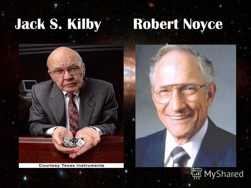 Jack S. Kilby Robert Noyce