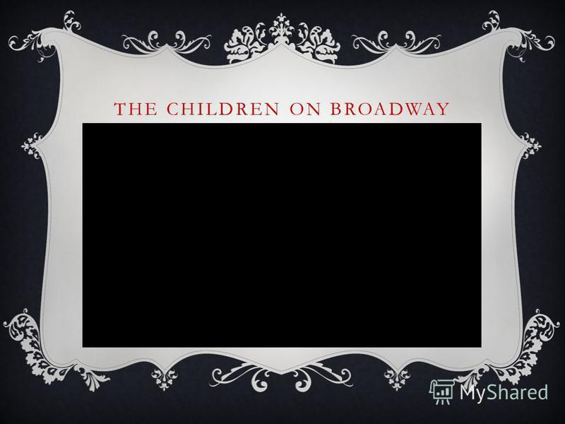 THE CHILDREN ON BROADWAY