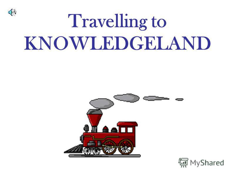 Travelling to KNOWLEDGELAND