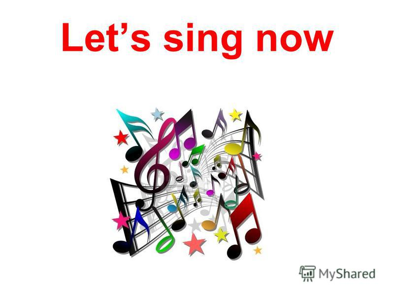 Lets sing now