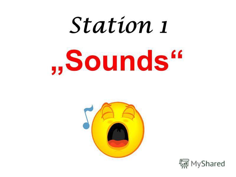 Station 1 Sounds