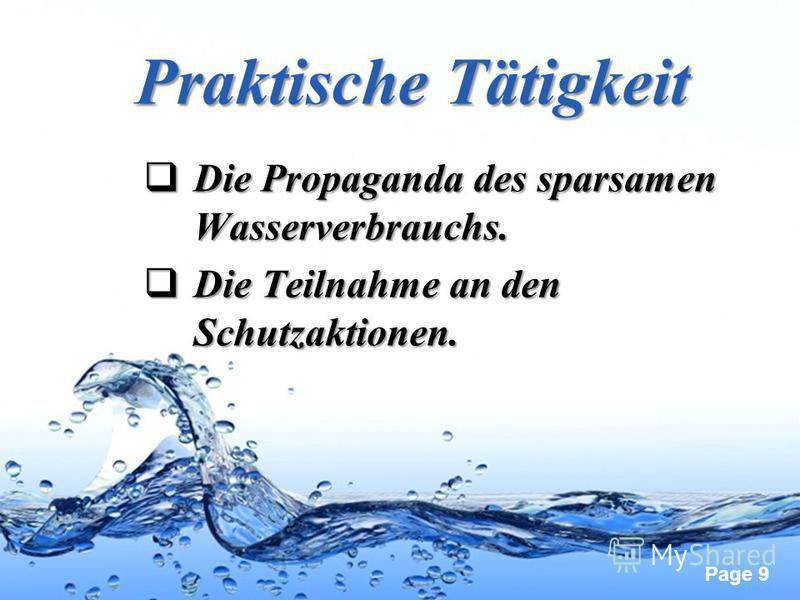 Page 9 Praktische Tätigkeit Die Propaganda des sparsamen Wasserverbrauchs. Die Propaganda des sparsamen Wasserverbrauchs. Die Teilnahme an den Schutzaktionen. Die Teilnahme an den Schutzaktionen.