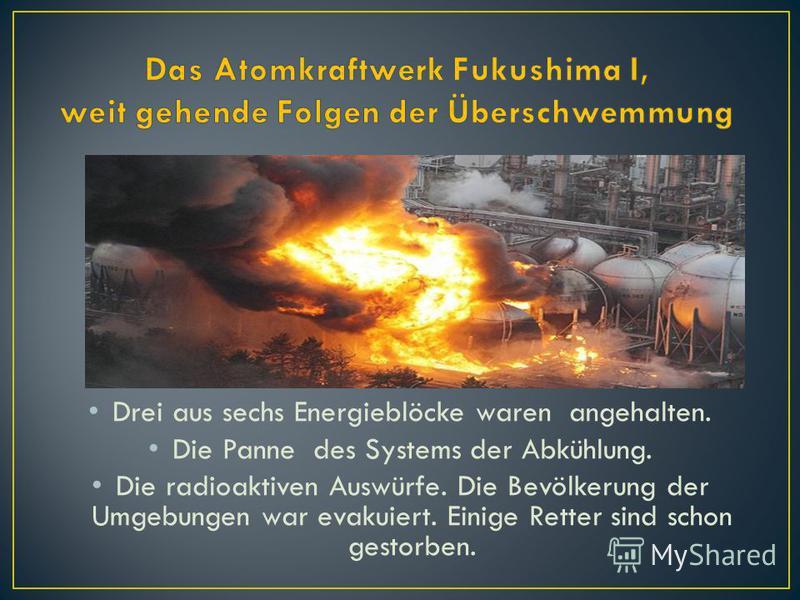 Drei aus sechs Energieblöcke waren angehalten. Die Panne des Systems der Abkühlung. Die radioaktiven Auswürfe. Die Bevölkerung der Umgebungen war evakuiert. Einige Retter sind schon gestorben.