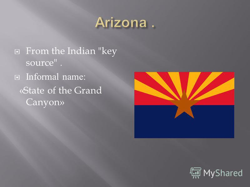 From the Indian key source. Informal name: «State of the Grand Canyon»