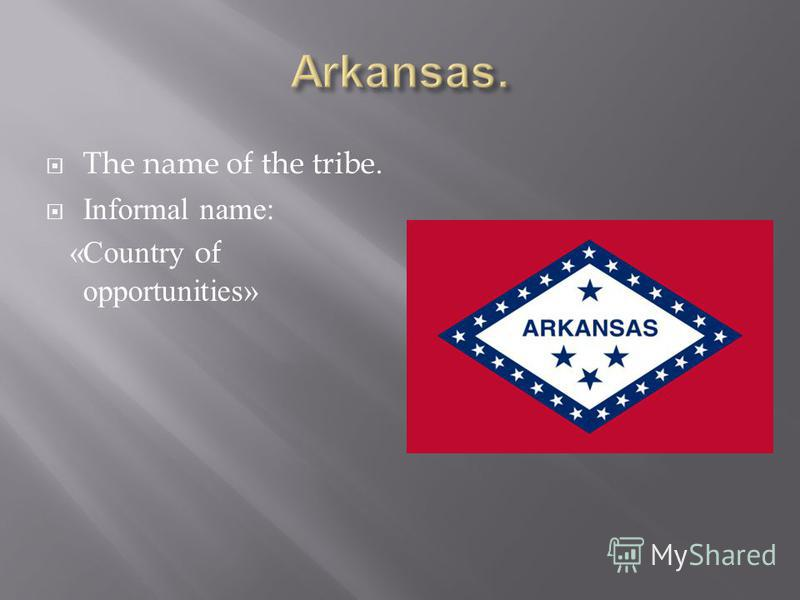The name of the tribe. Informal name: «Country of opportunities»