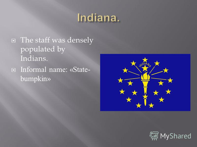 The staff was densely populated by Indians. Informal name: «State- bumpkin»