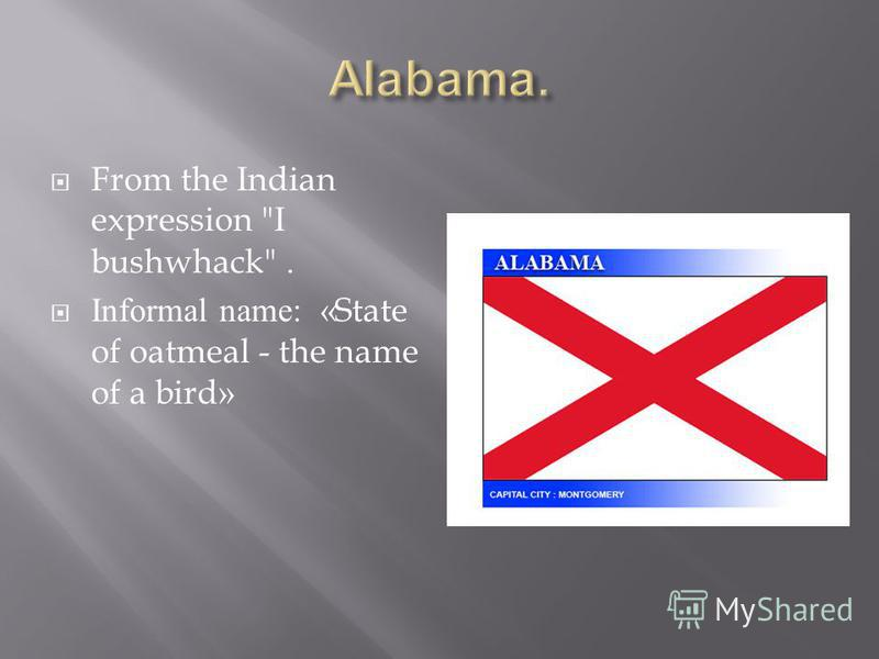 From the Indian expression I bushwhack. Informal name: «State of oatmeal - the name of a bird»
