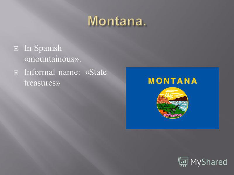 In Spanish «mountainous». Informal name: «State treasures»