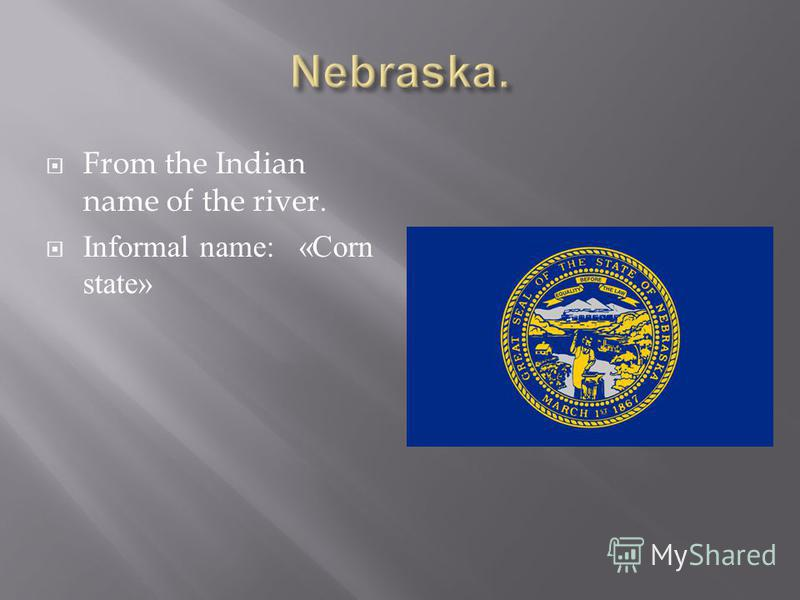 From the Indian name of the river. Informal name: «Corn state»