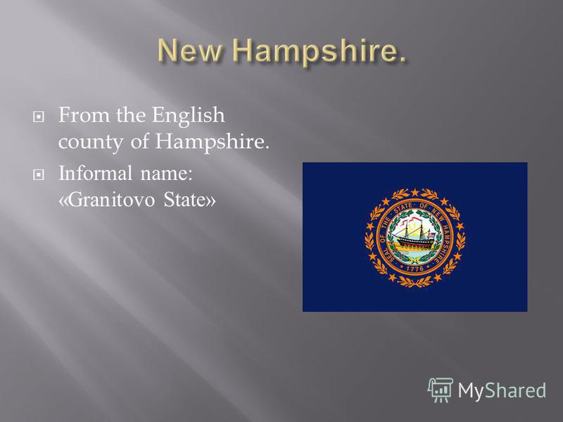 From the English county of Hampshire. Informal name: «Granitovo State»