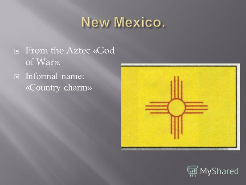 From the Aztec «God of War». Informal name: «Country charm»