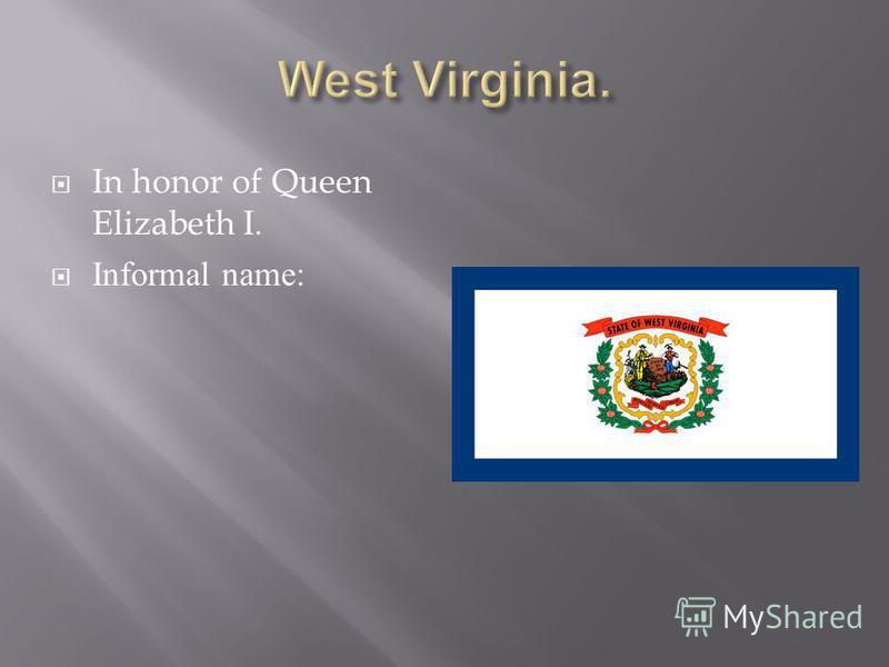 In honor of Queen Elizabeth I. Informal name: