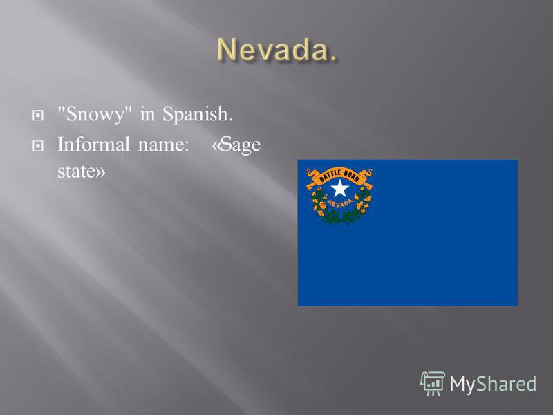Snowy in Spanish. Informal name: «Sage state»