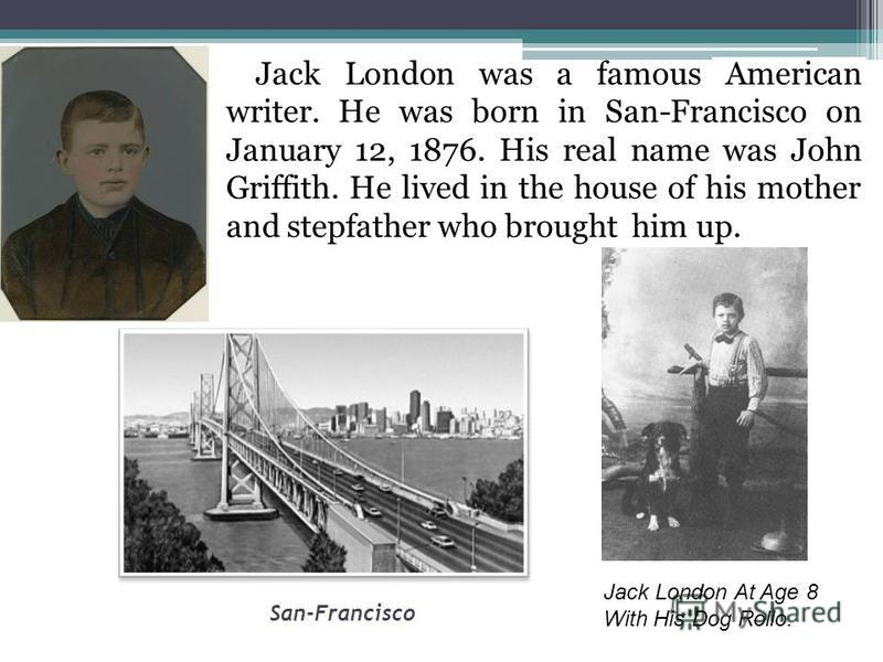 Jack London (1876-1916) Life reaches its vertices at those moments when all of its forces rush to implement its goals.( Jack London)