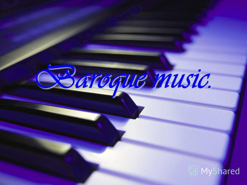 Baroque music.