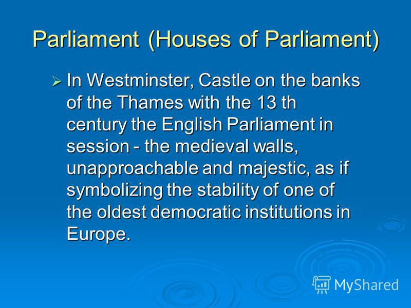 Parliament (Houses of Parliament) In Westminster, Castle on the banks of the Thames with the 13 th century the English Parliament in session - the medieval walls, unapproachable and majestic, as if symbolizing the stability of one of the oldest democ
