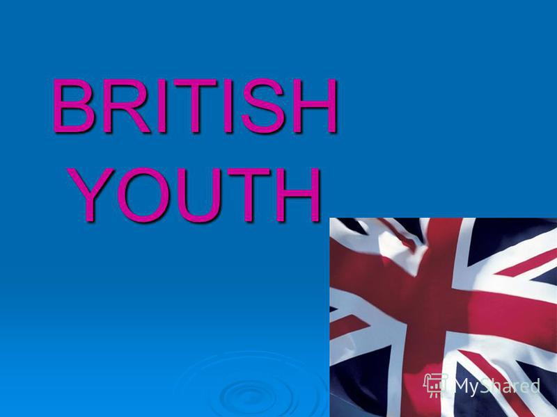 BRITISH YOUTH