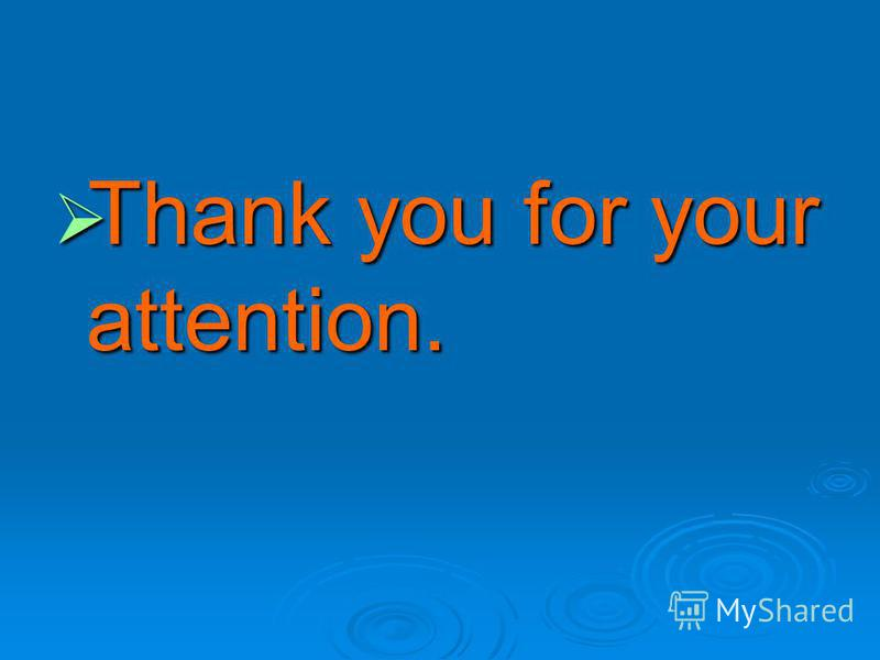 Thank you for your attention. Thank you for your attention.
