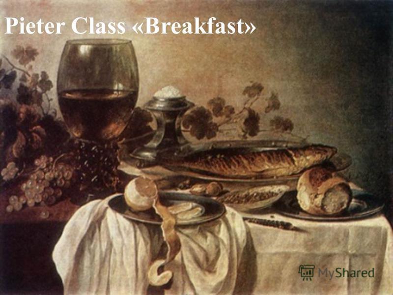Pieter Class «Breakfast»