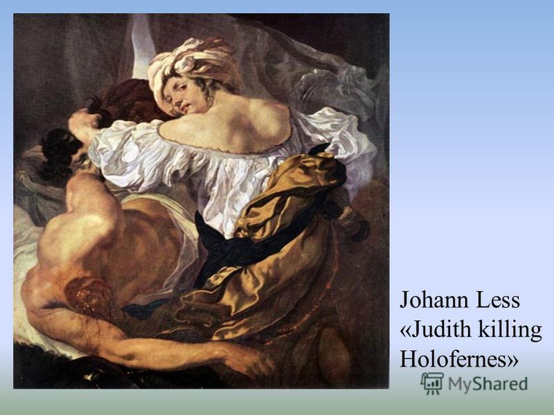 Johann Less «Judith killing Holofernes»