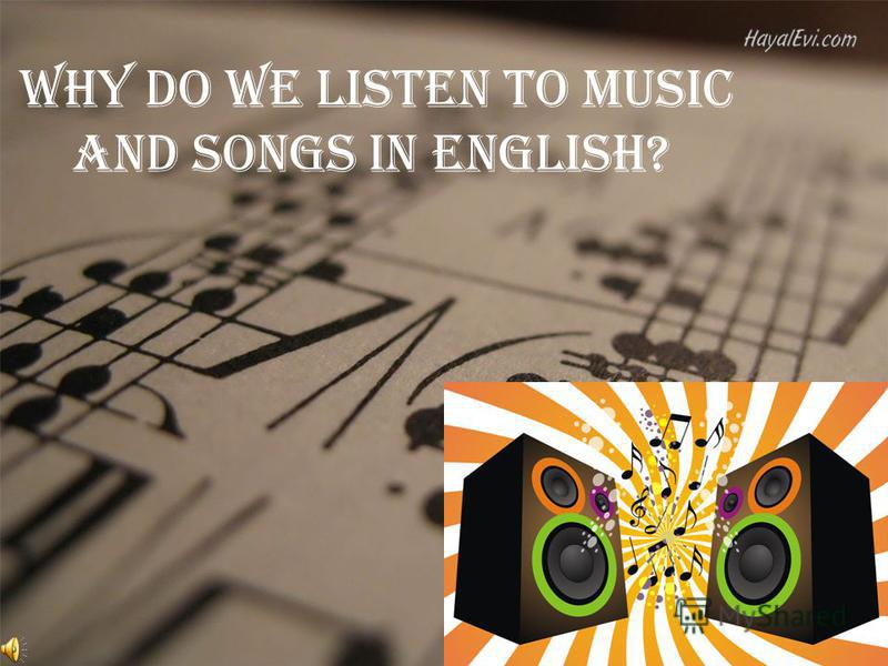 Why do we listen to music and songs in English?