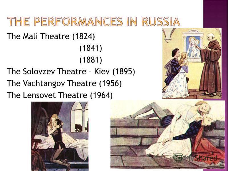 The Mali Theatre (1824) (1841) (1881) The Solovzev Theatre – Kiev (1895) The Vachtangov Theatre (1956) The Lensovet Theatre (1964)