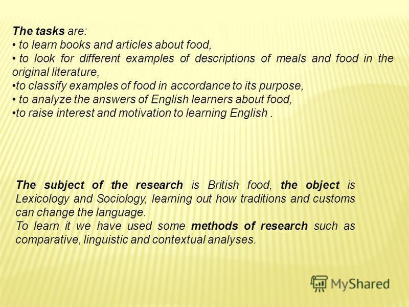 The tasks are: to learn books and articles about food, to look for different examples of descriptions of meals and food in the original literature, to classify examples of food in accordance to its purpose, to analyze the answers of English learners