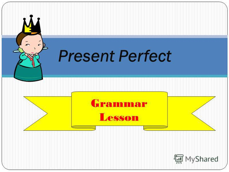 Present Perfect Grammar Lesson