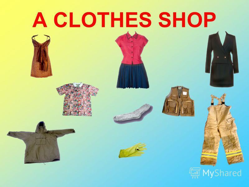 A CLOTHES SHOP