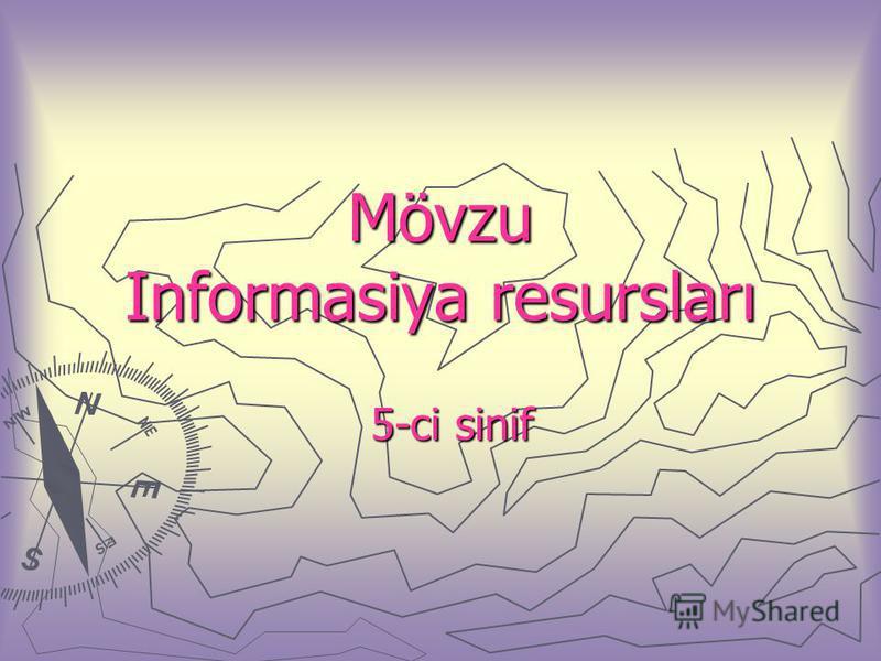 Mövzu Informasiya resursları 5-ci sinif