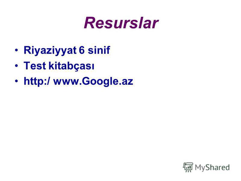 Resurslar Riyaziyyat 6 sinif Test kitabçası http:/ www.Google.az