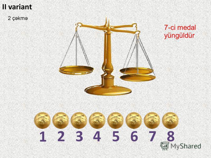 1 2345678 II variant 7-ci medal yüngüldür 2 çəkmə