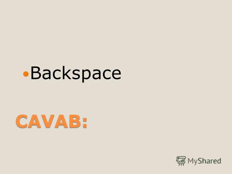 CAVAB: Backspace