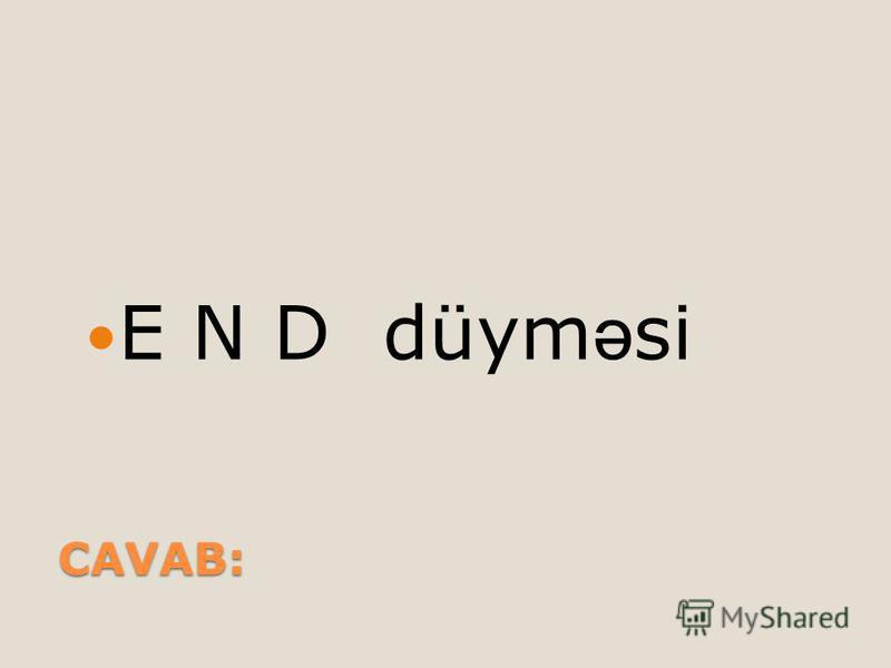 CAVAB: E N D düym ə si