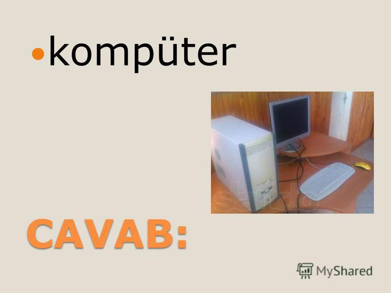 CAVAB: kompüter