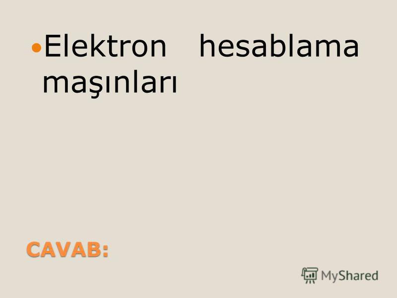 CAVAB: Elektron hesablama maşınları
