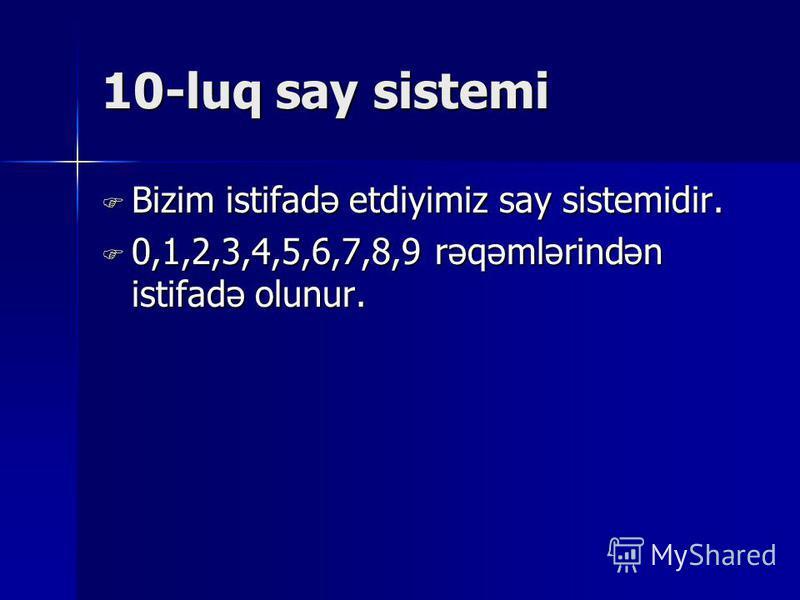 Səkkizlik say sistemi 0,1,2,3,4,5,6,7 rəqəmlərindən istifadə olunur. 0,1,2,3,4,5,6,7 rəqəmlərindən istifadə olunur.