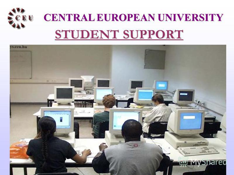 STUDENT SUPPORT CENTRAL EUROPEAN UNIVERSITY
